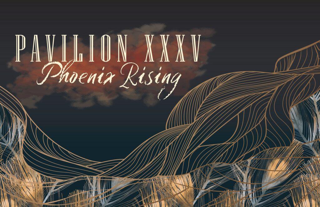 Pavilion XXXV: Phoenix Rising