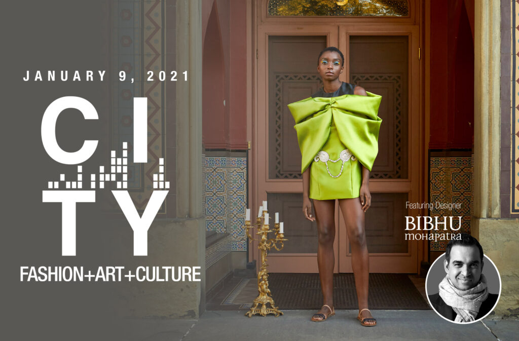 January 9, 2021 - CITY: Fashion + Art + Culture - Featuring designer Bibhu Mohapatra